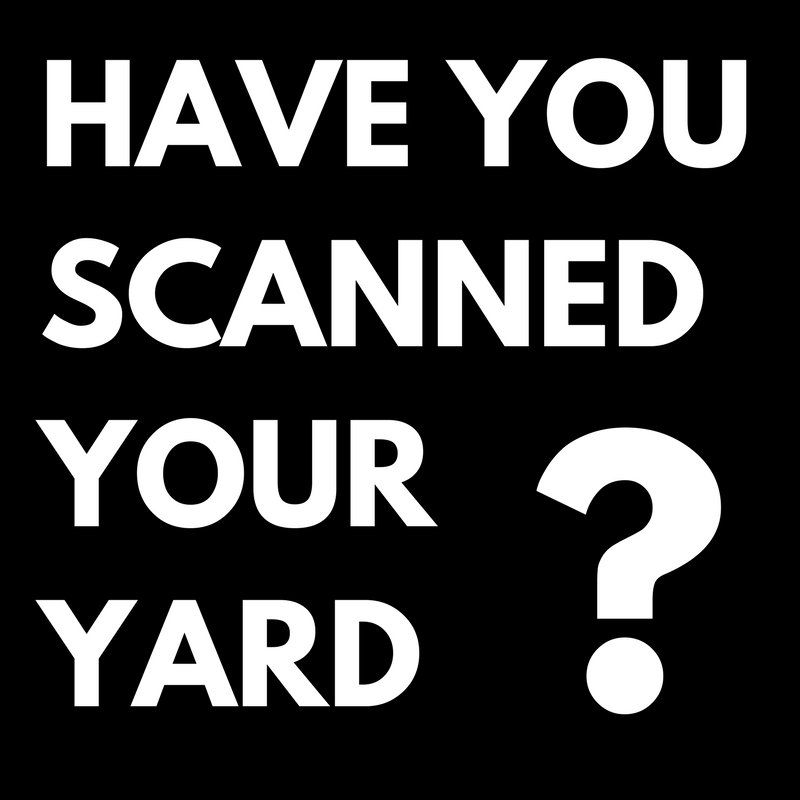 have-you-scanned-your-yard-button